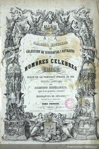 Galería nacional, o, Colección de biografías i retratos de hombres celebres de Chile: v. 1