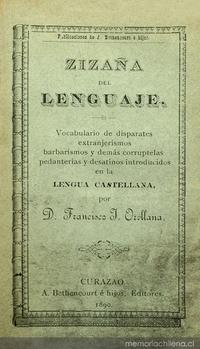 Zizaña del lenguaje: vocabulario de disparates, extranjerismos, barbarismos y demás corruptelas, pedanterías y desatinos introducidas en la lengua castellana