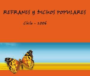 Refranes Y Dichos Populares Chile 2006 Memoria Chilena