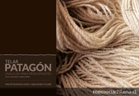 Telar Patagón: una guía para principiantes = The Patagonian Loom : a guide for beginners