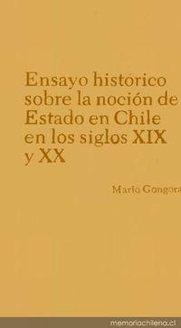 Ensayo histórico sobre la noción de Estado en Chile en los siglos XIX y XX