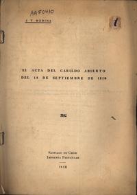 El acta del cabildo abierto del 18 de septiembre de 1810.