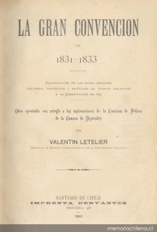 La gran convención de 1831-1833 : recopilación de las actas, sesiones, discursos, proyectos y artículos de diarios a la Constitución de 1833