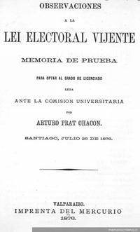 Observaciones a la lei electoral vijente : memoria de prueba para optar al grado de licenciado : leída ante la Comisión Universitaria : Santiago, julio 26 de 1876