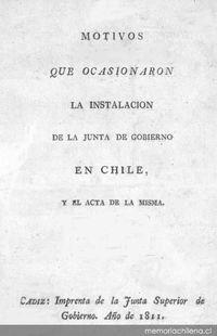 Motivos que ocasionaron la instalación de la junta de gobierno en Chile, y el acta misma