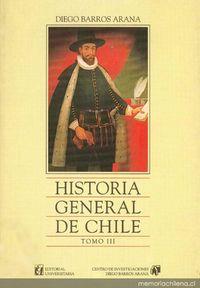 Historia general de Chile: tomo 3