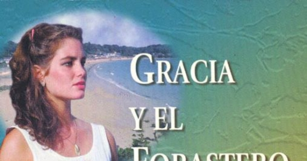 Portada de Gracia y el forastero, 1999 - Memoria Chilena