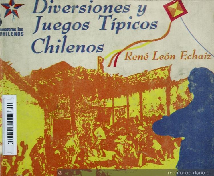 Diversiones Y Juegos Populares Chilenos Memoria Chilena