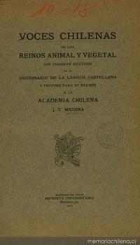 Voces chilenas de los reinos animal y vegetal que pudieran incluirse en el diccionario de la lengua castellana y propone para su examen a la Academia Chilena