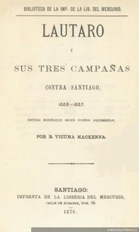 Lautaro y sus tres campañas contra Santiago, 1553-1557 : estudio biográfico según nuevos documentos