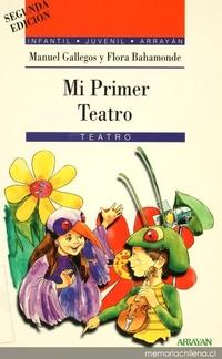 Mi primer teatro: obras representables para niños ; incluye taller de teatro