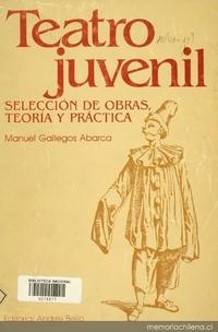 Teatro juvenil: selección de obras, teoría y práctica