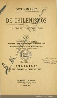 Diccionario de chilenismos y de otras voces y locuciones viciosas: tomo II