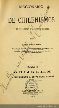 Diccionario de chilenismos y de otras voces y locuciones viciosas: tomo III