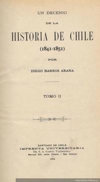 Un decenio de la historia de Chile : (1841-1851)