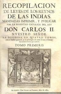 Recopilación de leyes de los reinos de las Indias : mandadas imprimir y publicar por la Majestad Católica del rey Don Carlos II, nuestro señor