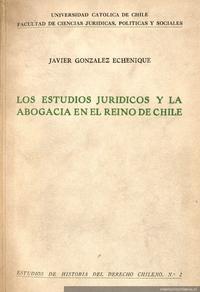 Los estudios jurídicos y la abogacía en el Reino de Chile