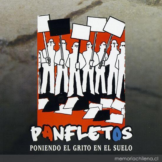 Panfletos, poniendo el grito en el suelo - Memoria Chilena