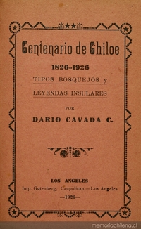 Centenario de Chiloé: 1826-1926: tipos, bosquejos y leyendas insulares