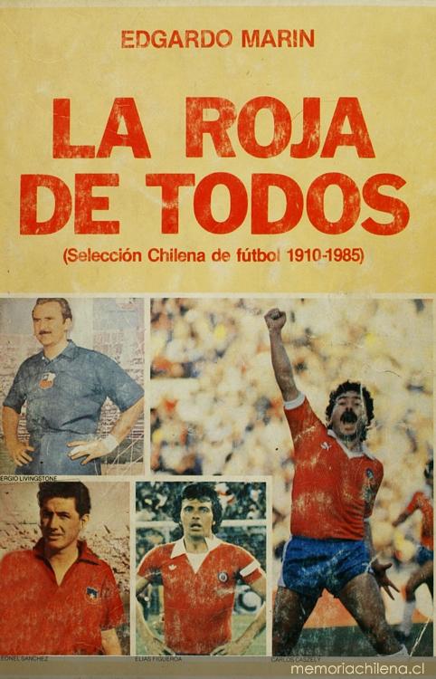 La roja de todos : (selección chilena de fútbol 1910-1985)