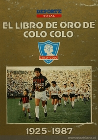 El Libro de oro de Colo Colo : 1925-1987