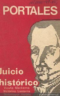 Don Diego Portales : juicio histórico ; Portales y su juicio