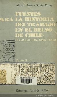 Fuentes para la historia del trabajo en el Reino de Chile: legislación, 1546-1810: tomo 2